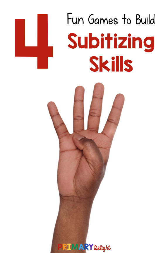 """Hand with four fingers held up with white background. Text reads """"4 Games to Build Subtilizing Skills."""""""
