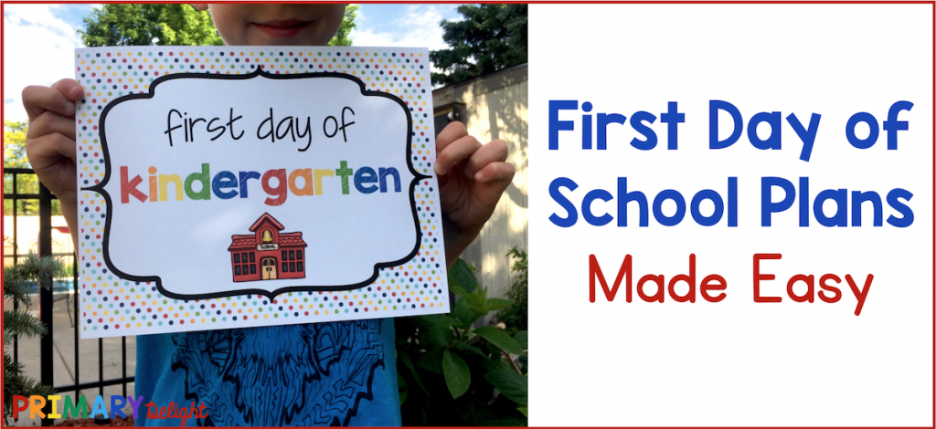 "Photo of a child holding a First Day of Kindergarten Sign. Text says ""First Day o School Plans Made Easy."""