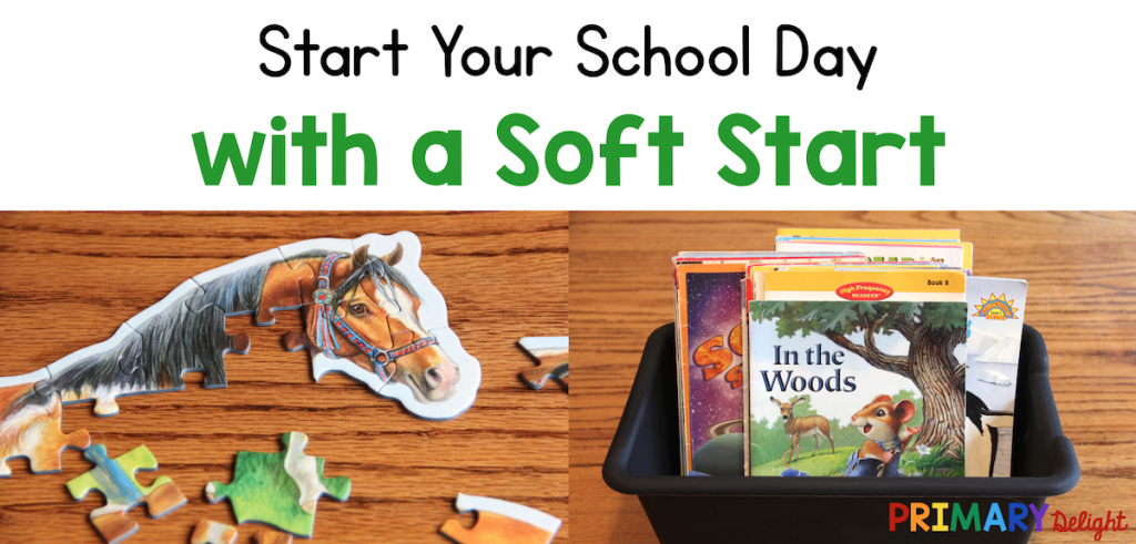 Text: Start your school day with a soft start. Photo of a child's puzzle and photo of a box of children's picture books.