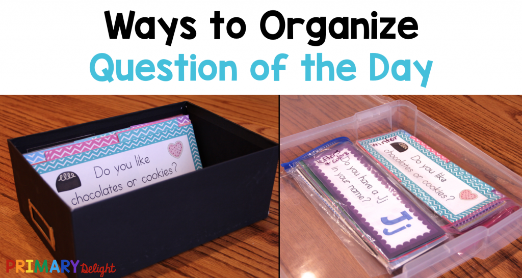 Text says: Ways to Organize Question of the Day. Photos show two different sizes of boxes to store the questions in.