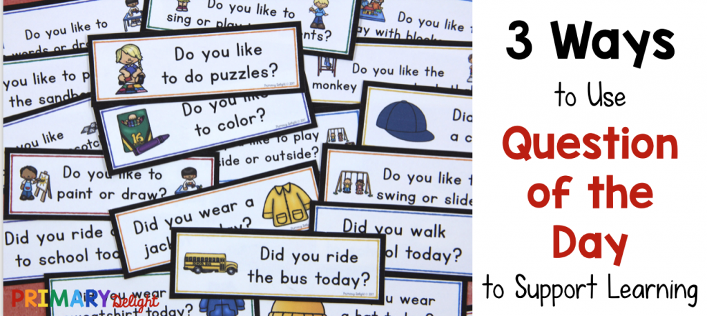 Text says: 3 Ways to Use Question of the Day to Support Learning. Includes a photo with several school-related questions.