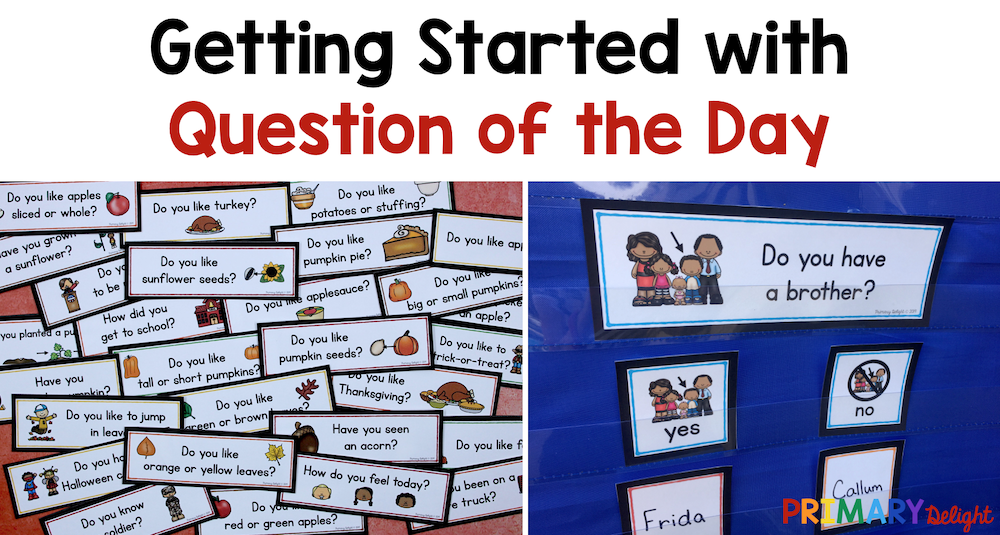 Text says: Getting Started with Question of the Day. Includes a photo of several fall-themed questions spread out on a table and of a question displayed in a pocket chart.