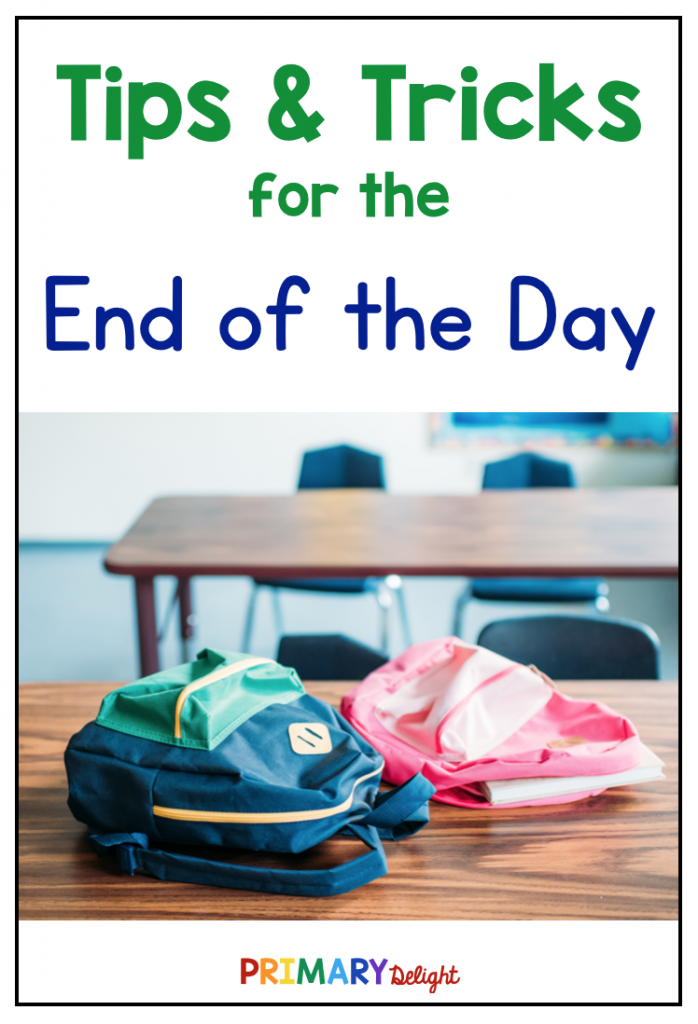 Text says: Tips and Tricks for the End of the Day. Photo of two backpacks on a classroom table.