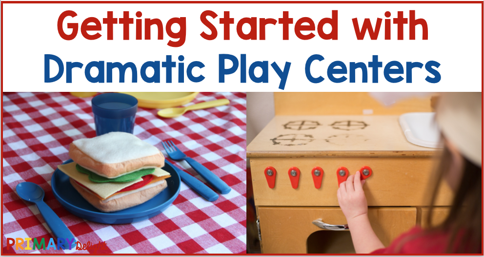 Text says: Getting Started with Dramatic Play Centers. Two photos show a pretend sandwich on a plate on top of a checkered tablecloth; and a young girl adjusting the dials on a pretend stove.