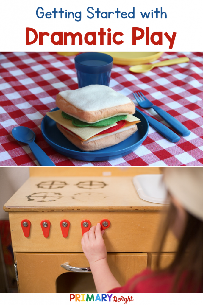 Pin title says: Getting Started with Dramatic Play. Photos show scenes from a dramatic play center kitchen: a pretend sandwich on a plate and a girl playing with a wooden stove.