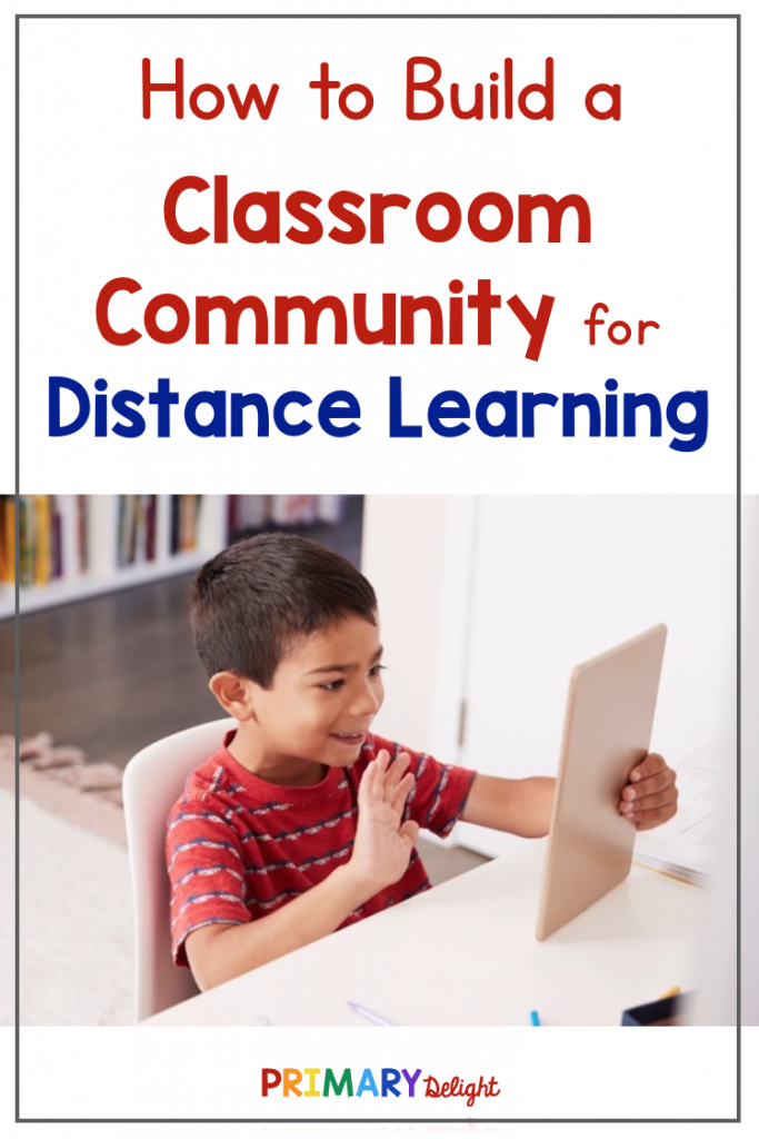 Pin image with text that says How to Build a Classroom Community for Distance Learning. Photo shows a young boy smiling and waving to someone on an iPad.