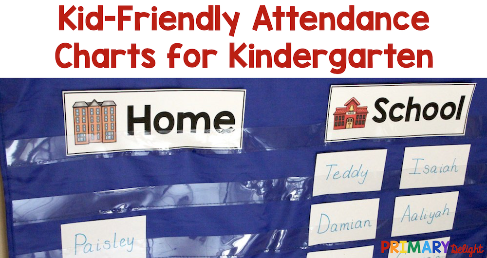 """Text: Kid-Friendly Attendance Charts for Kindergarten. Photo of a pocket chart with headings that say """"Home"""" and """"School."""" Students move their name cards to indicate their attendance."""
