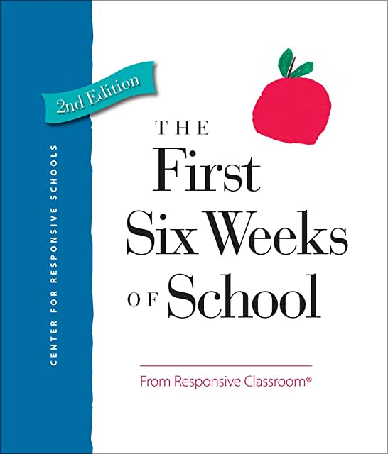Book cover from The First Six Weeks of School from Responsive Classroom, which explains in detail teaching routines in the classroom.