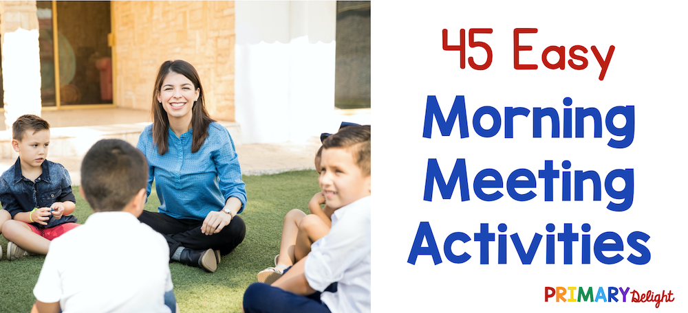 """Photo of a teacher sitting outside with students in a circle, conducting the morning meeting. Text says """"45 Easy Morning Meeting Activities"""""""