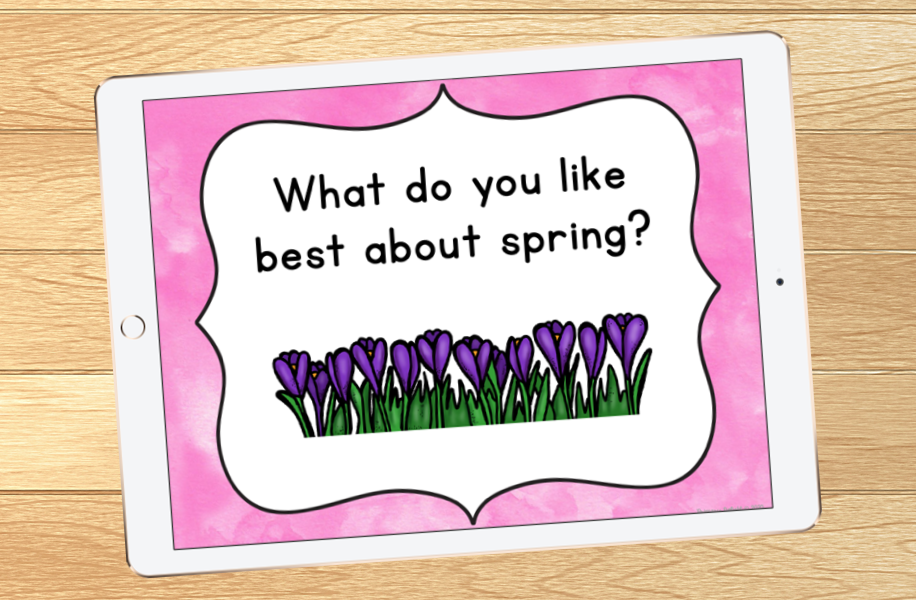 """Photo of an iPad displaying the question """"What do you like best about spring?"""" with an image of spring flowers below the questions."""