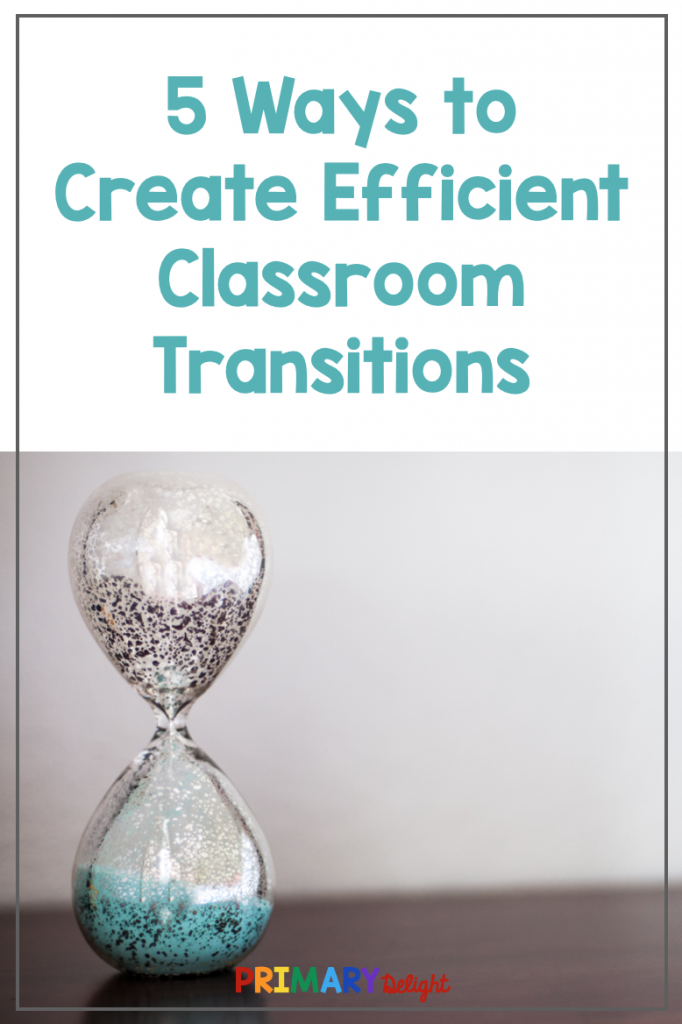 """Text says """"5 Ways to Create Efficient Classroom Transitions"""" with a photo of a sand timer."""