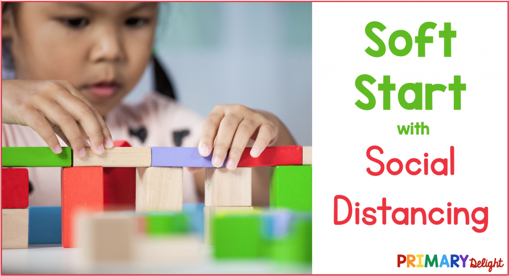 """Photo of a young, solitary girl building with blocks. Text says """"Soft Start with Social Distancing."""""""