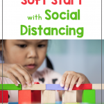 """Photo of solitary girl playpen with blocks. The text says """"How to Create a Soft Start with Social Distancing"""""""