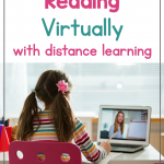 Text says: How to Teach Reading Virtually with Distance Learning; photo shows young girl watching teacher on a laptop screen