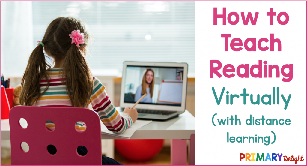 """Text says """"How to Teach Reading Virtually (with distance learning.)"""" Photo shows a girl facing a computer screen where a teacher stands in front of an easel."""
