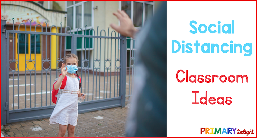 Photo of a young child in a masking waving goodbye to a family member. Text says: Social Distancing Classroom Ideas.