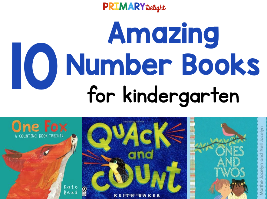 Text says: 10 Amazing Number Books for kindergarten. Image shows 3 books: One Fox (Kate Read), Quack and Count (Keith Baker) and Ones and Tows (Marthe & Nell Jocelyn)