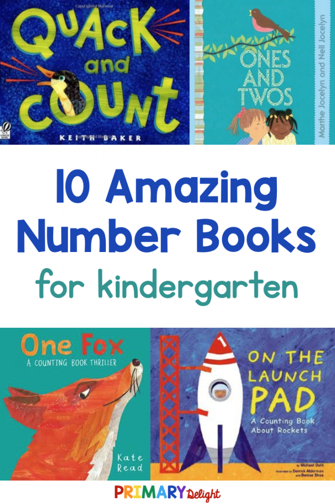 Text says: 10 Amazing Number Books for kindergarten. Image shows 4 books: One Fox (Kate Read), Quack and Count (Keith Baker) and Ones and Tows (Marthe & Nell Jocelyn), On the Launch Pad (Michael Dahl)