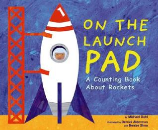 """Book cover for """"On the Launch Pad: A Counting Book About Rockets"""" by Michael Dahl."""