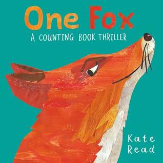 """Book cover for """"One Fox: A Counting Book Thriller"""" by Kate Read."""