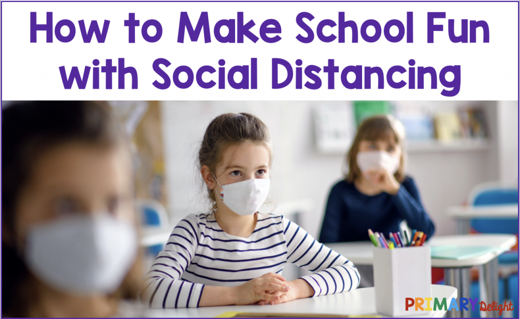 Text says: How to Make School Fun with Social Distancing. Photo shows 3 girls with face masks, sitting in spaced apart desks in a classroom.