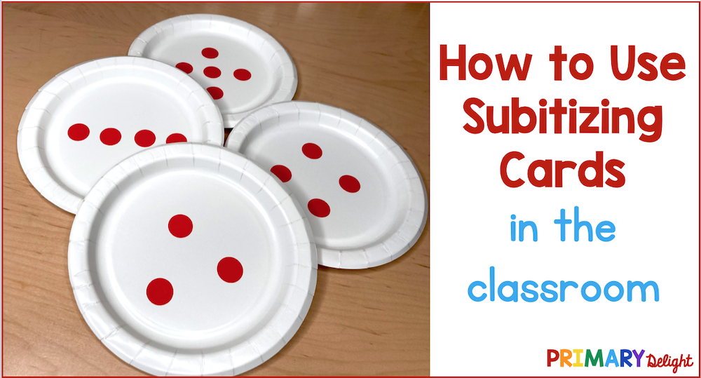 """Photo shows small paper plates with red dot stickers arranged to show 3, 4, and 5. Text says 'How to Use Subitizing Cards in the classroom."""""""