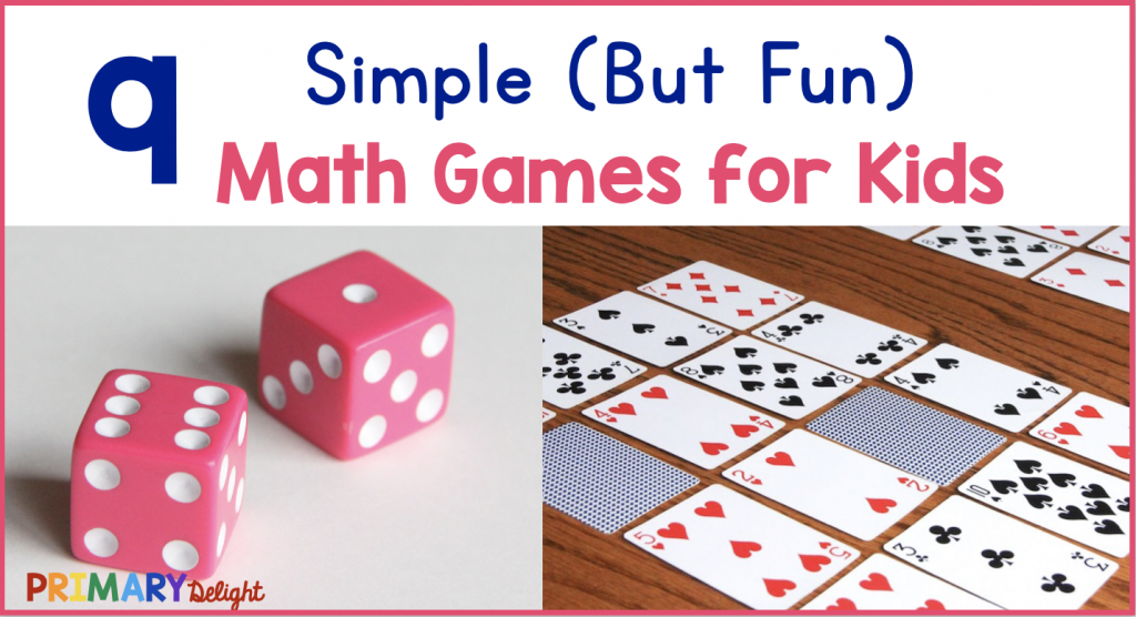 Text says: 9 Simple (But Fun) Math Games for Kids. Photos include a pair of pink dice and  playing cards arranged for a game.