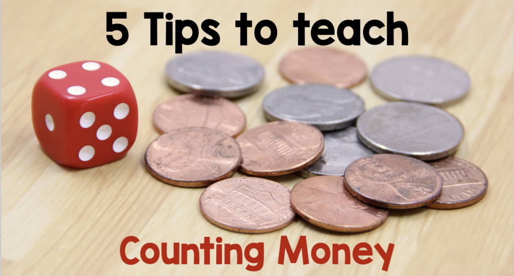 """Photo of a pile of nickels and pennies with a red die. Text says """"5 Tips to Teach Counting Money."""""""