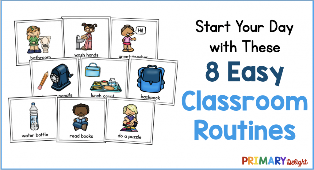 Photo of cards showing typical morning classroom routines (bathroom, wash hands, sharpen pencils, etc.). Text says: Start Your Day with These 8 Easy Classroom Routines.