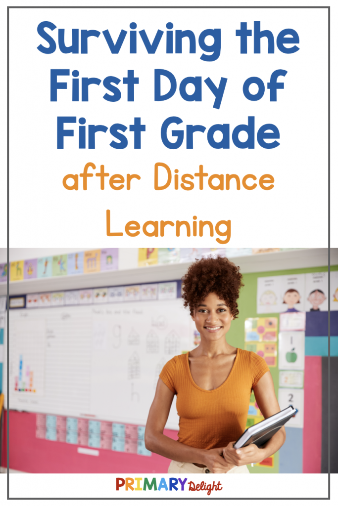 Photo of a young teacher in front of her classroom. Text says: How to Survive the First Day of First Grade (after Distance Learning)