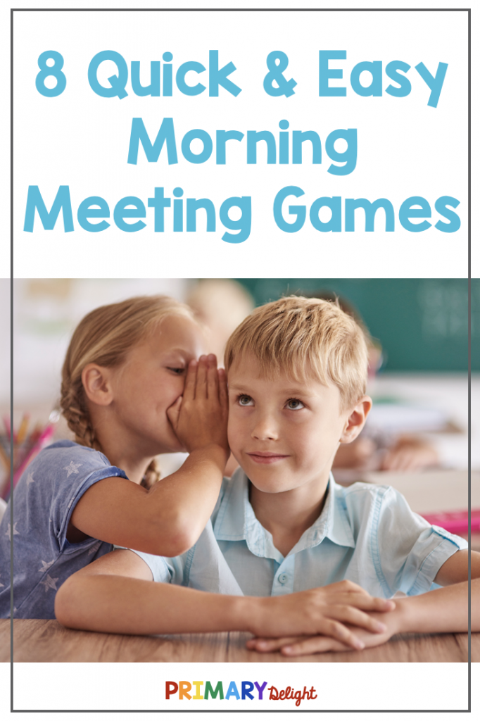 Text says: 8 Quick and Easy Morning Meeting Games. Photo shows girl whispering in boys ear during a game.